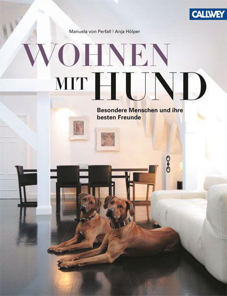 Wohnen mit Hund von Manuela von Perfall, picture via Callwey Verlag